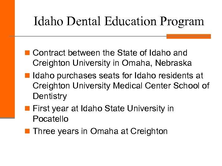 Idaho Dental Education Program n Contract between the State of Idaho and Creighton University
