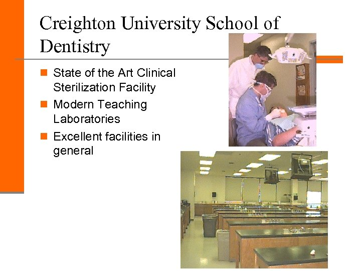 Creighton University School of Dentistry n State of the Art Clinical Sterilization Facility n