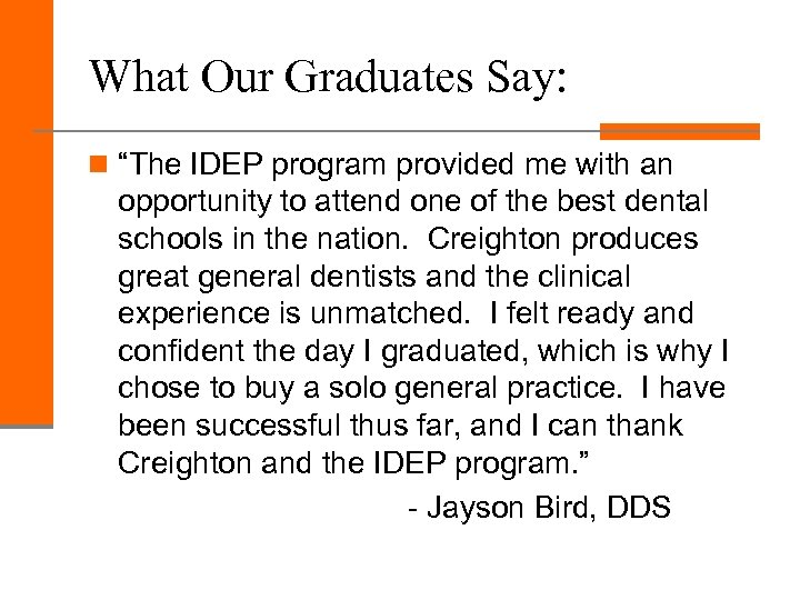 """What Our Graduates Say: n """"The IDEP program provided me with an opportunity to"""