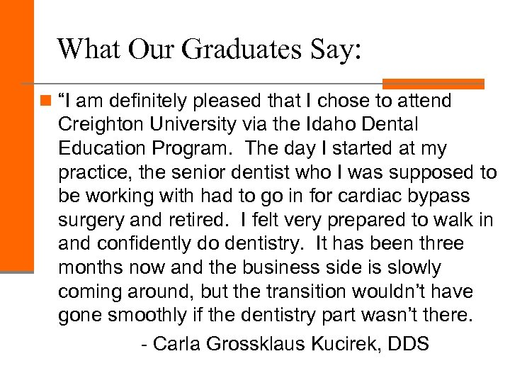 """What Our Graduates Say: n """"I am definitely pleased that I chose to attend"""
