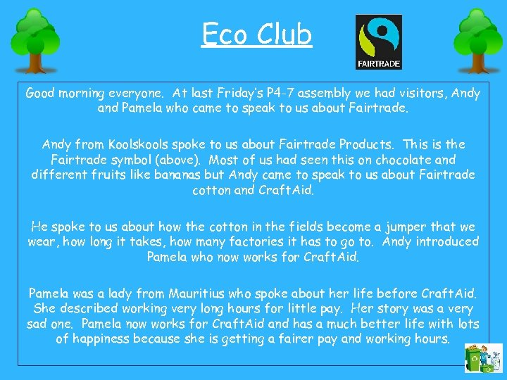 Eco Club Good morning everyone. At last Friday's P 4 -7 assembly we had