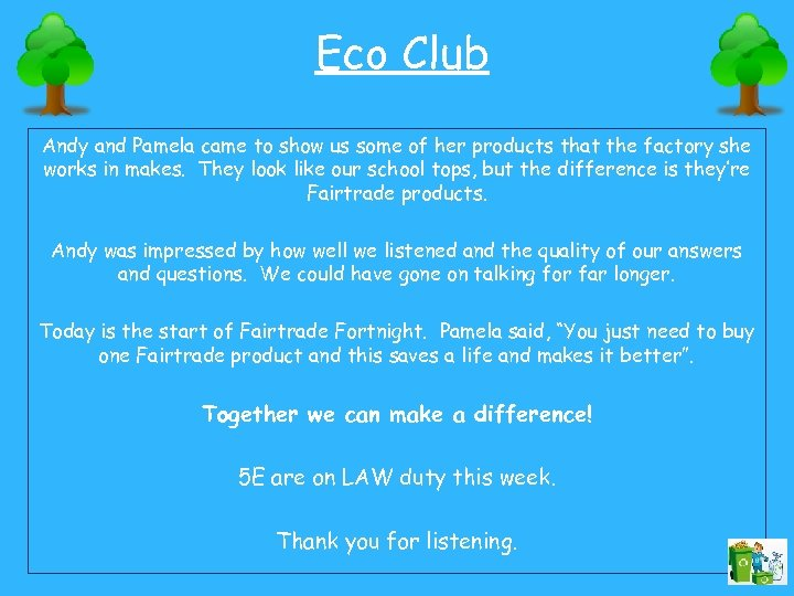 Eco Club Andy and Pamela came to show us some of her products that