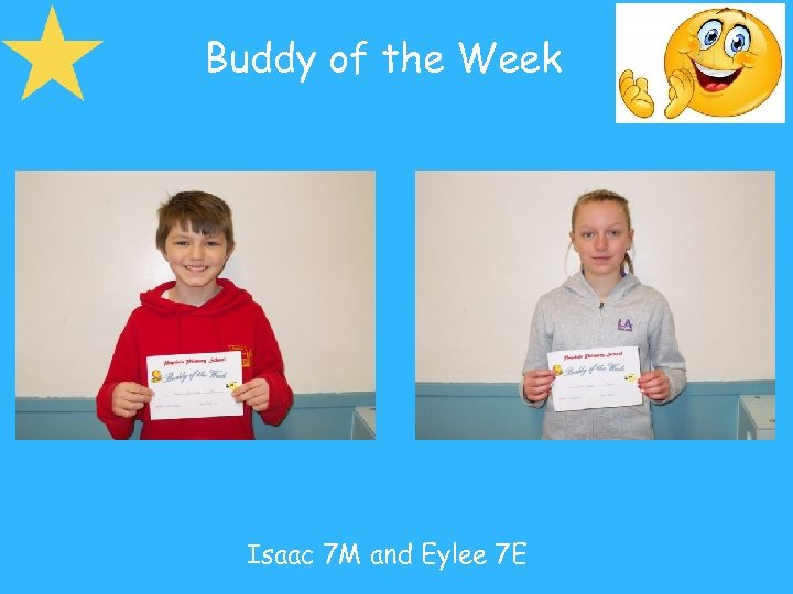 Buddy of the Week Isaac 7 M and Eylee 7 E