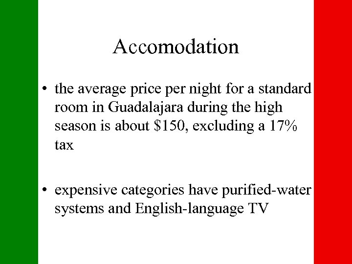 Accomodation • the average price per night for a standard room in Guadalajara during