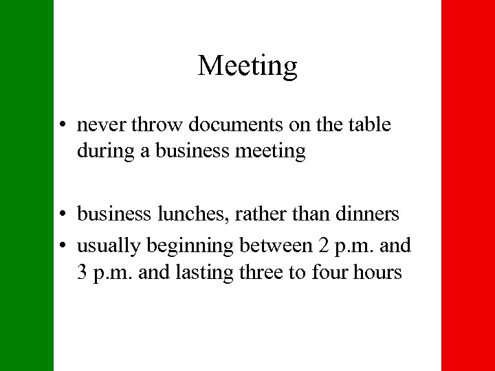 Meeting • never throw documents on the table during a business meeting • business