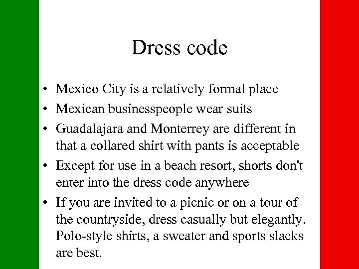 Dress code • Mexico City is a relatively formal place • Mexican businesspeople wear