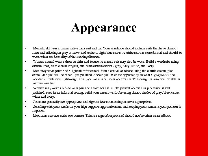 Appearance • • Men should wear a conservative dark suit and tie. Your wardrobe
