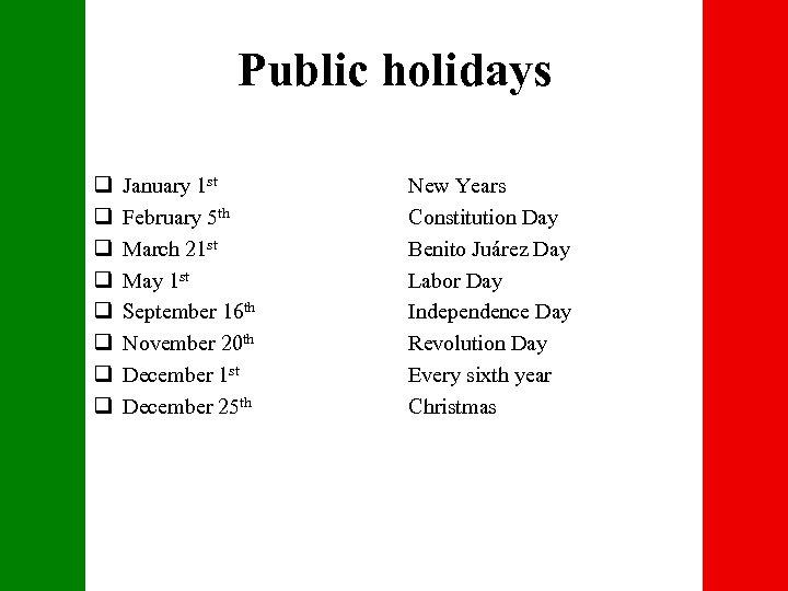 Public holidays q q q q January 1 st February 5 th March 21