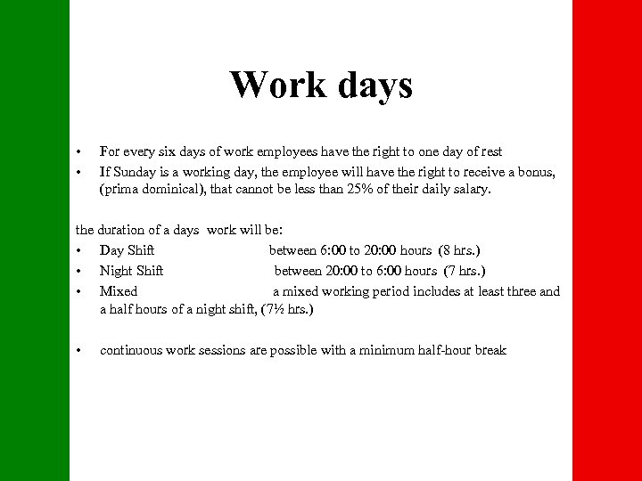 Work days • • For every six days of work employees have the right