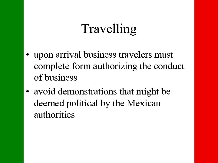 Travelling • upon arrival business travelers must complete form authorizing the conduct of business