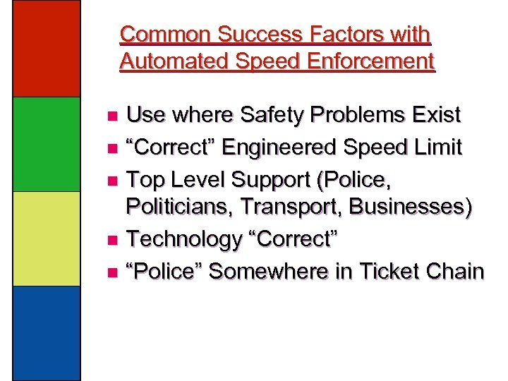 """Common Success Factors with Automated Speed Enforcement Use where Safety Problems Exist n """"Correct"""""""