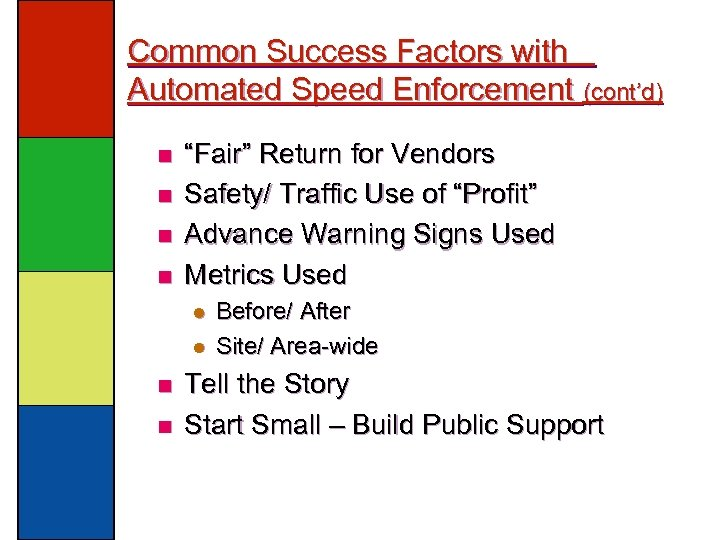 "Common Success Factors with Automated Speed Enforcement (cont'd) n n ""Fair"" Return for Vendors"
