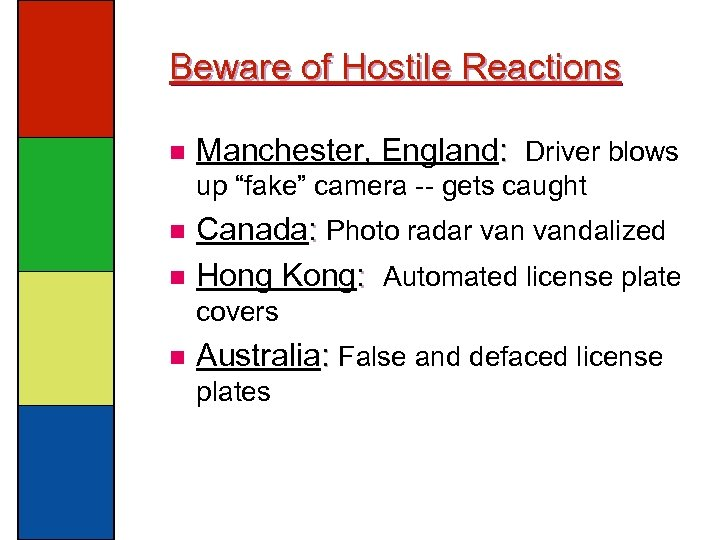 """Beware of Hostile Reactions n Manchester, England: Driver blows up """"fake"""" camera -- gets"""