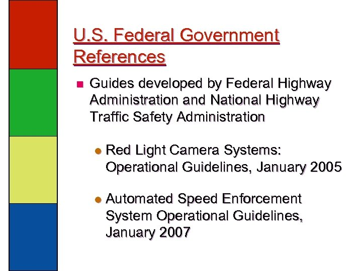 U. S. Federal Government References n Guides developed by Federal Highway Administration and National