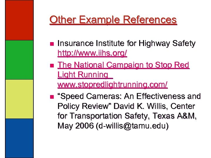 Other Example References n n n Insurance Institute for Highway Safety http: //www. iihs.
