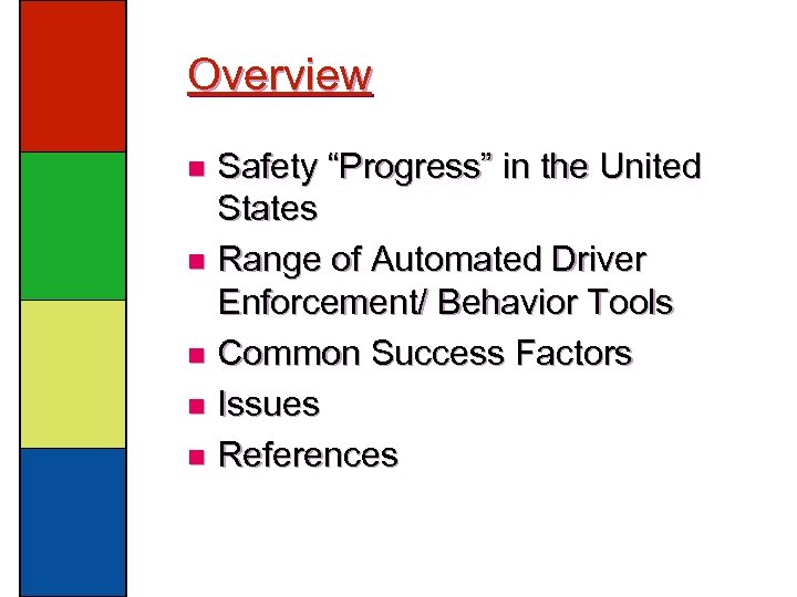 """Overview Safety """"Progress"""" in the United States n Range of Automated Driver Enforcement/ Behavior"""