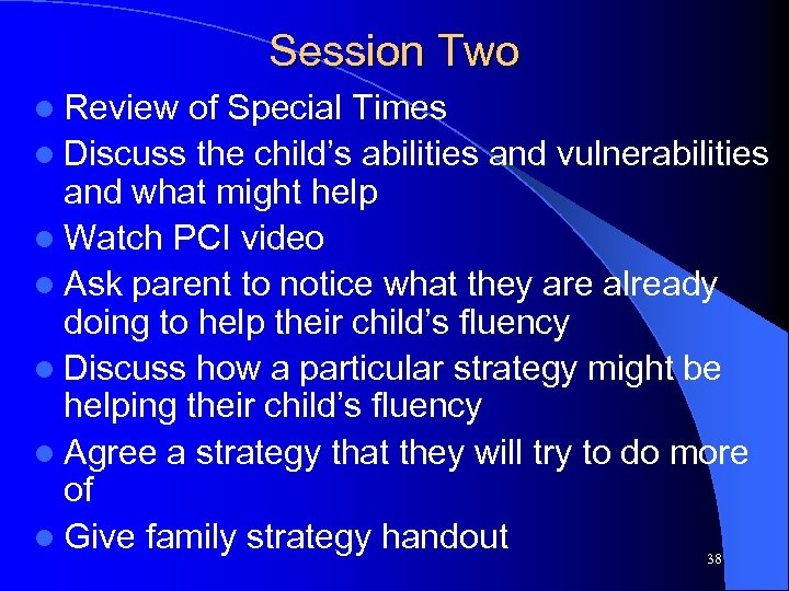 Session Two l Review of Special Times l Discuss the child's abilities and vulnerabilities
