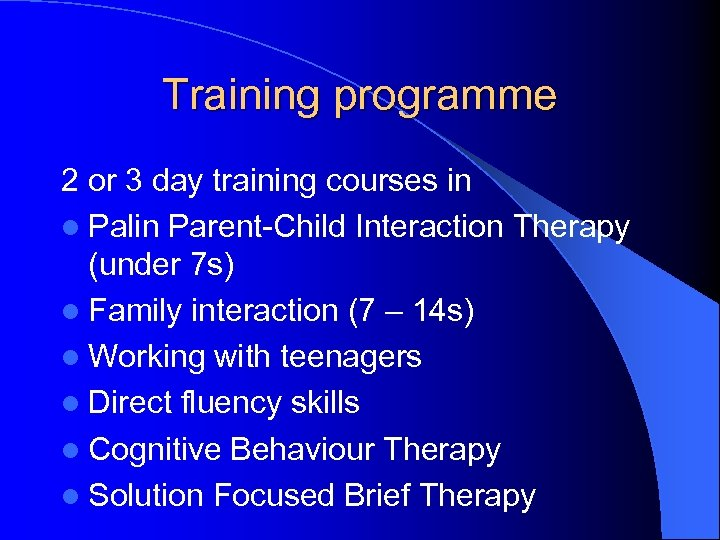 Training programme 2 or 3 day training courses in l Palin Parent-Child Interaction Therapy