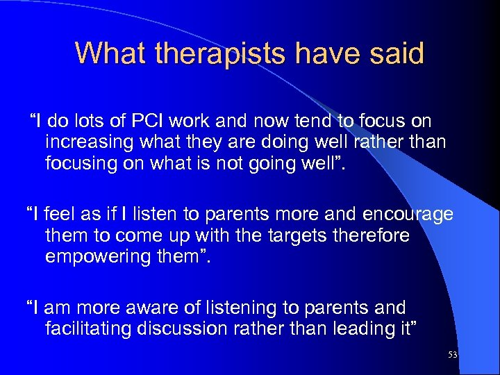 "What therapists have said ""I do lots of PCI work and now tend to"