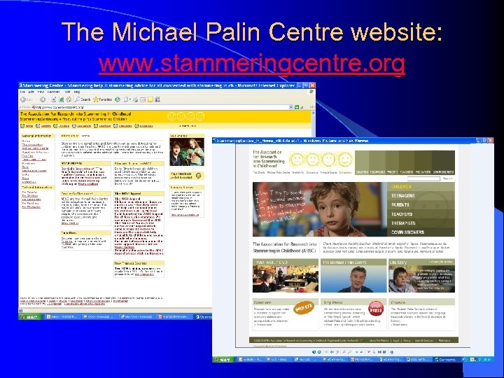 The Michael Palin Centre website: www. stammeringcentre. org