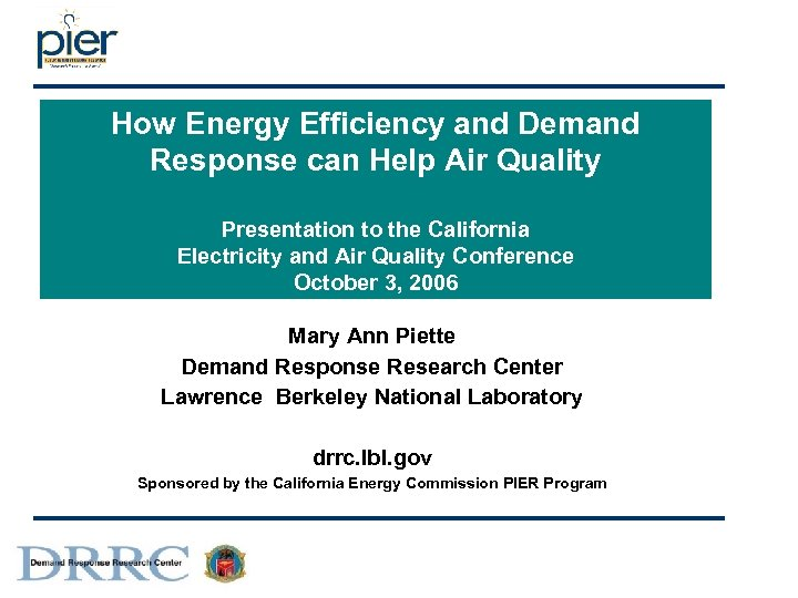How Energy Efficiency and Demand Response can Help Air Quality Presentation to the California