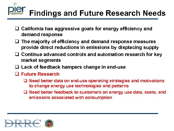 Findings and Future Research Needs q California has aggressive goals for energy efficiency and