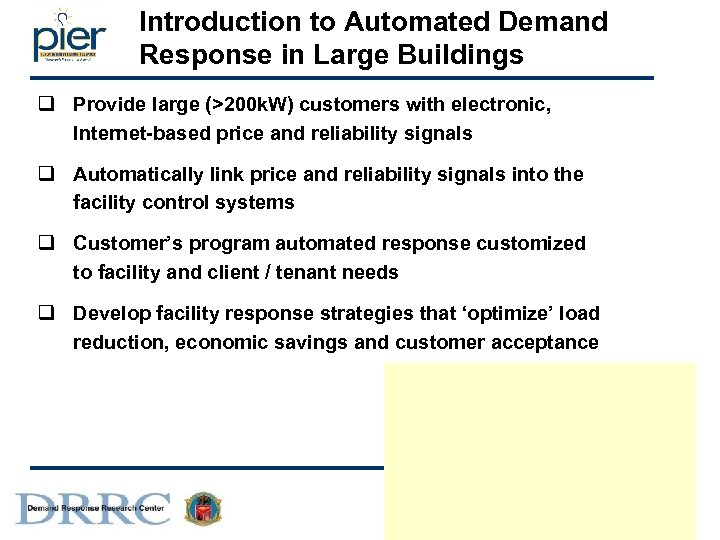 Introduction to Automated Demand Response in Large Buildings q Provide large (>200 k. W)