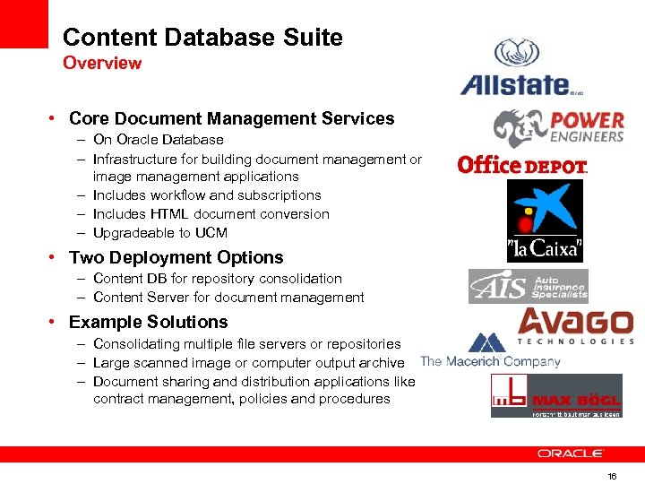 Content Database Suite Overview • Core Document Management Services – On Oracle Database –