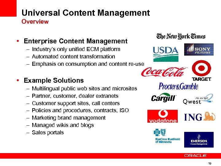 Universal Content Management Overview • Enterprise Content Management – Industry's only unified ECM platform