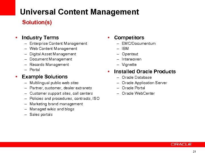 Universal Content Management Solution(s) • Industry Terms – – – Enterprise Content Management Web