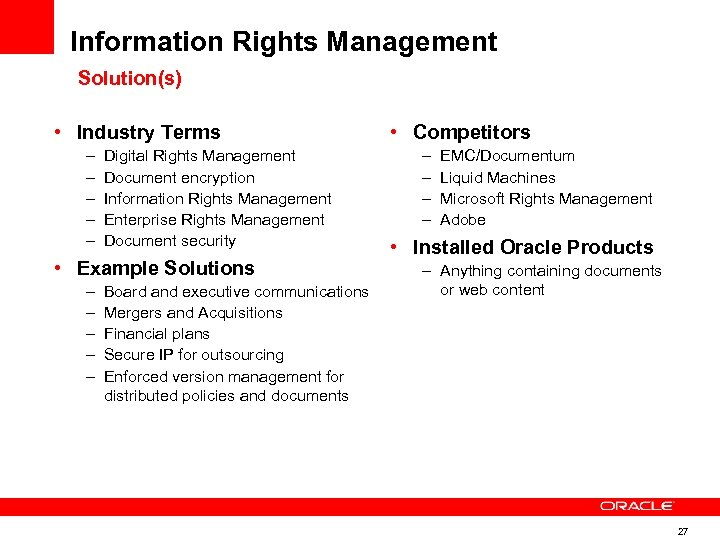 Information Rights Management Solution(s) • Industry Terms – – – Digital Rights Management Document