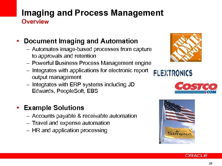 Imaging and Process Management Overview • Document Imaging and Automation – Automates image-based processes