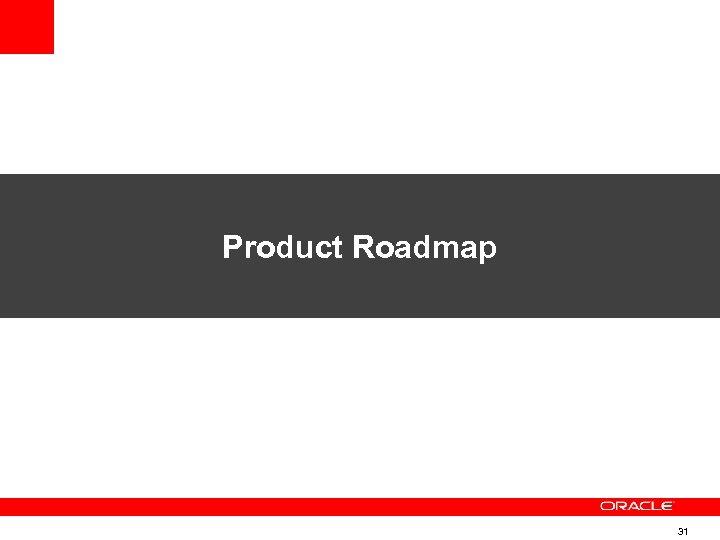 Product Roadmap 31