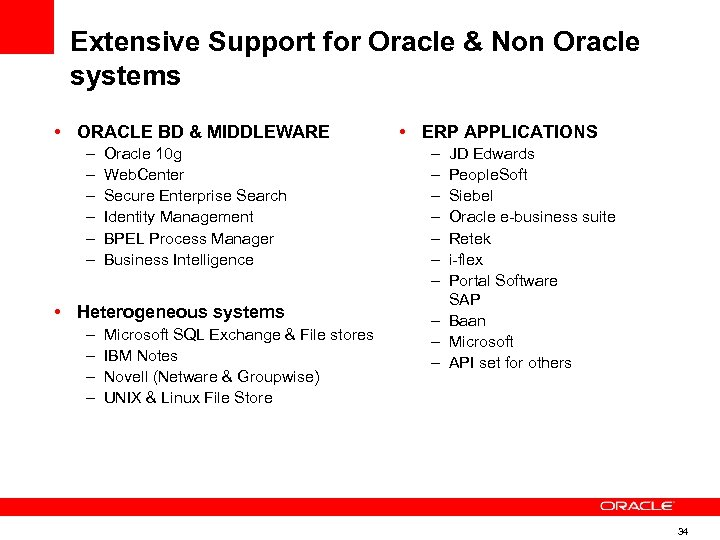 Extensive Support for Oracle & Non Oracle systems • ORACLE BD & MIDDLEWARE –