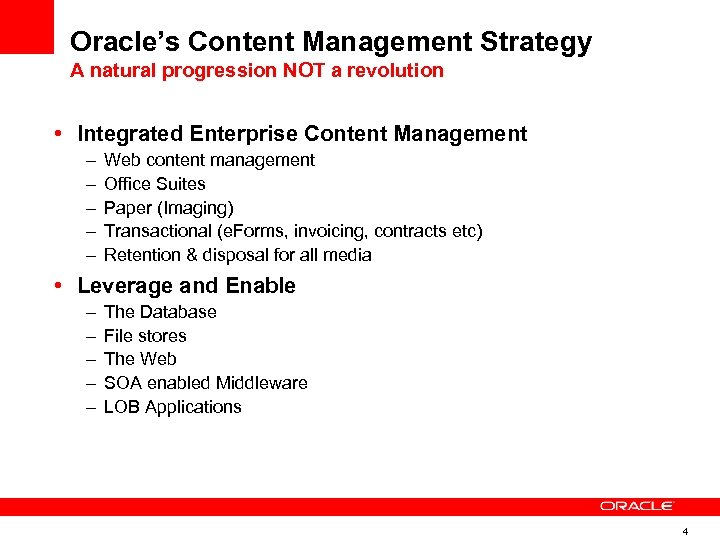 Oracle's Content Management Strategy A natural progression NOT a revolution • Integrated Enterprise Content