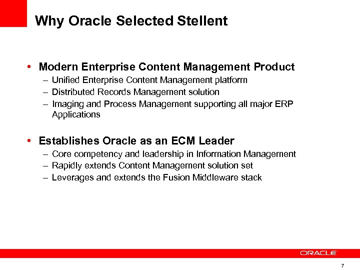 Why Oracle Selected Stellent • Modern Enterprise Content Management Product – Unified Enterprise Content