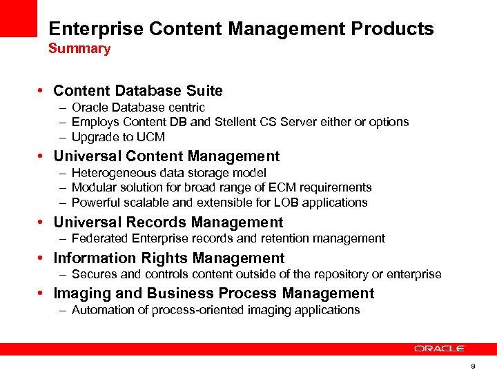 Enterprise Content Management Products Summary • Content Database Suite – Oracle Database centric –