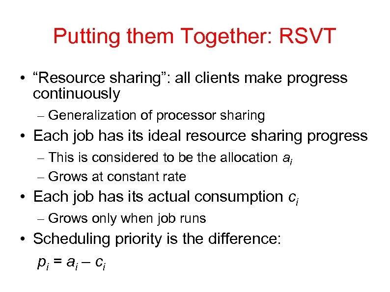 "Putting them Together: RSVT • ""Resource sharing"": all clients make progress continuously – Generalization"