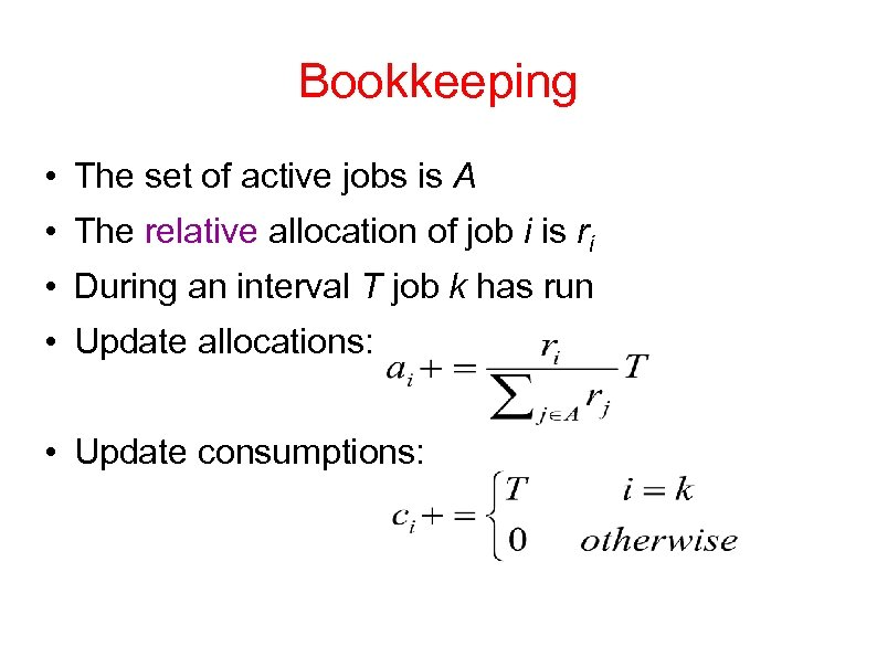 Bookkeeping • The set of active jobs is A • The relative allocation of