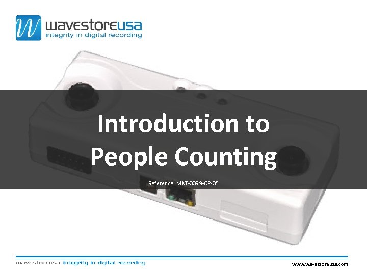 Introduction to People Counting Reference: MKT-0099 -CP-05 www. wavestoreusa. com
