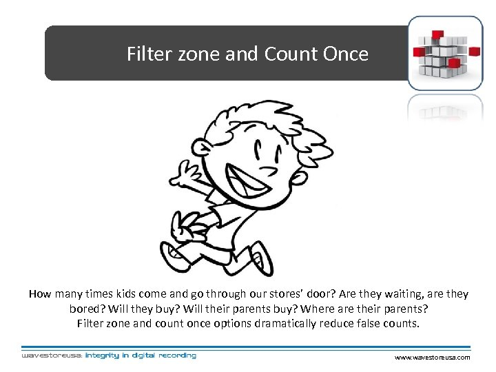 Filter zone and Count Once How many times kids come and go through our