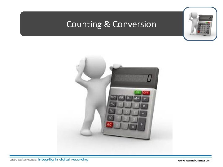Counting & Conversion www. wavestoreusa. com