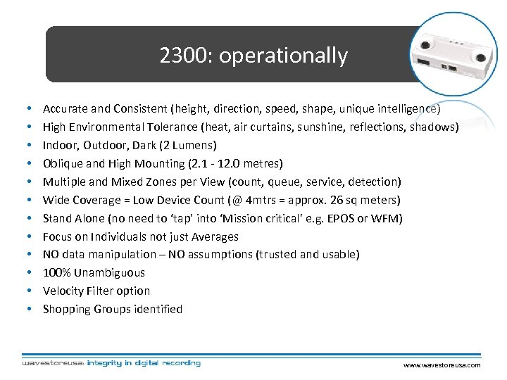 2300: operationally • • • Accurate and Consistent (height, direction, speed, shape, unique intelligence)