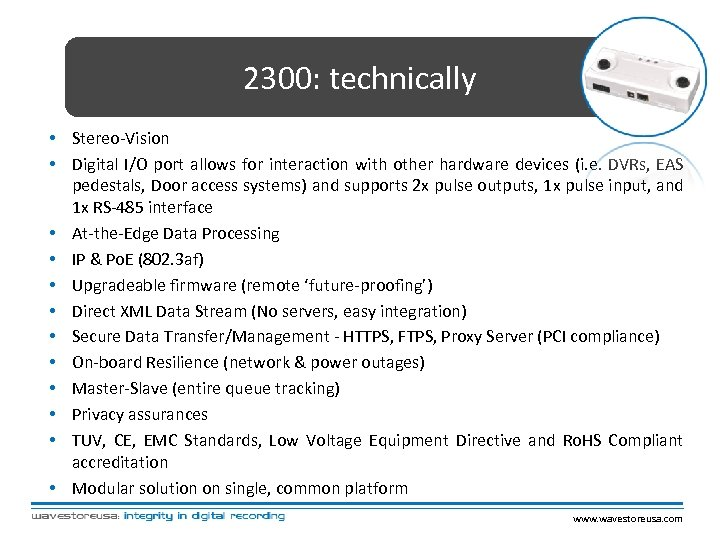 2300: technically • Stereo-Vision • Digital I/O port allows for interaction with other hardware