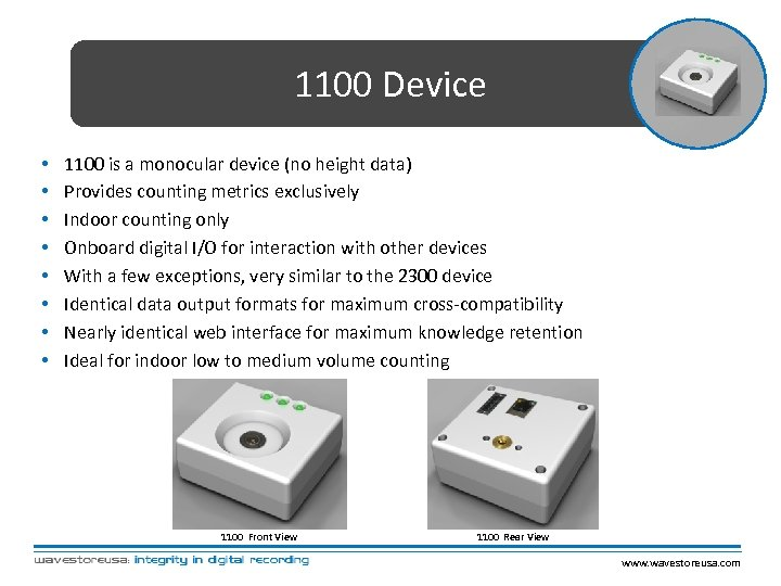 1100 Device • • 1100 is a monocular device (no height data) Provides counting