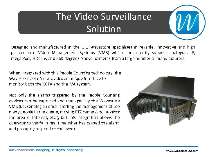 The Video Surveillance Solution Designed and manufactured in the UK, Wavestore specialises in reliable,