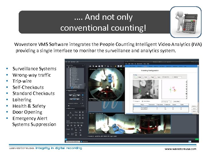 …. And not only conventional counting! Wavestore VMS Software integrates the People Counting Intelligent