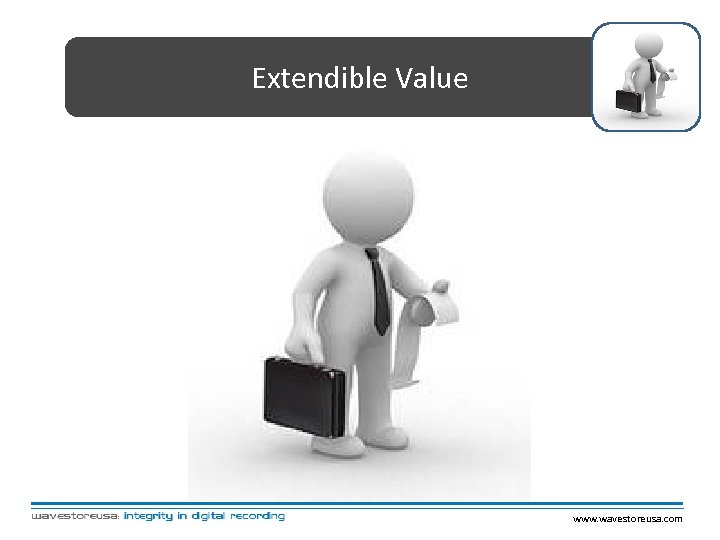 Extendible Value www. wavestoreusa. com