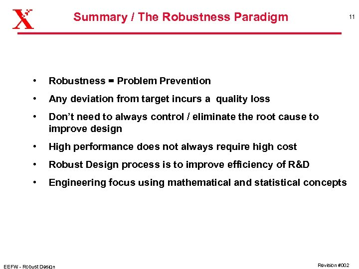 Summary / The Robustness Paradigm 11 • Robustness = Problem Prevention • Any deviation
