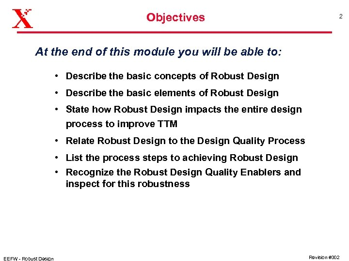 Objectives 2 At the end of this module you will be able to: •
